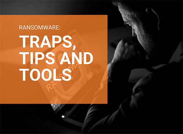 Ransomware: Traps, Tips and Tools