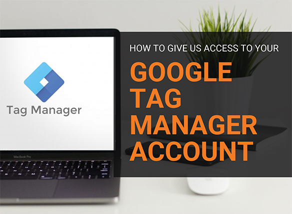 How to give us access to your Google Tag Manager account