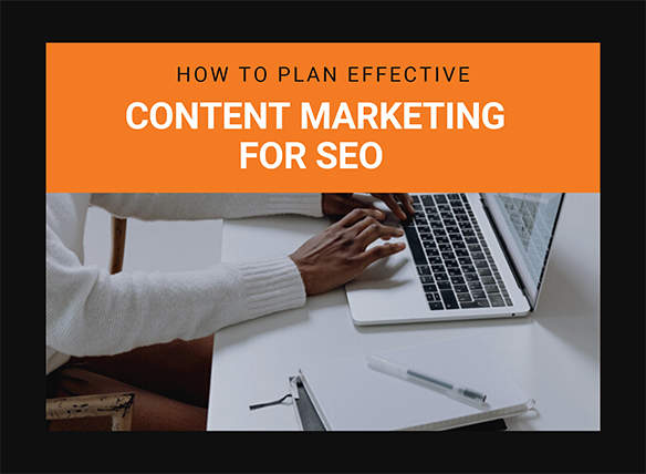 How to plan effective Content Marketing for SEO