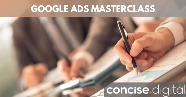 Google Ads Masterclass | Concise Workshop 2021