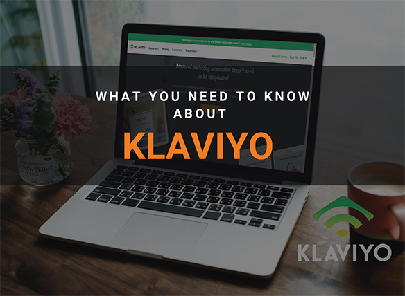 What You Need To Know About Klaviyo